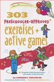 303 Preschooler-Approved Exercises and Active Games, Kimberly Wechsler, 089793623X
