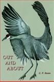 Out and About : Reflections on nature and some of the rest of Us, Stone, C. P., 0979656230