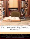 Dictionnaire de Chimie, Martin Heinrich Klaproth and Heinrich August Vogel, 1144886236