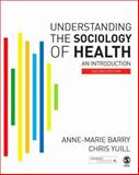 Understanding the Sociology of Health : An Introduction, Barry, Anne-Marie and Yuill, Chris, 1412936233