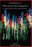 Where are the Voices Coming From? : Canadian Culture and the Legacies of History, , 904201623X