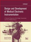 Design and Development of Medical Electronic Instrumentation : A Practical Perspective of the Design, Construction, and Test of Medical Devices, Prutchi, David and Norris, Michael, 0471676233