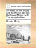 An Essay on the Dropsy and Its Different Species by Donald Monro, M D The, Donald Monro, 1170516238