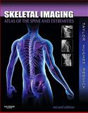 Skeletal Imaging : Atlas of the Spine and Extremities, Taylor, John A. M. and Resnick, Donald L., 1416056238