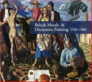 British Murals and Decorative Painting 1920-1960, Alan Powers, 1908326239