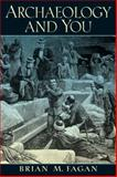 Archaeology and You, Fagan, Brian M., 0132226235