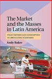 The Market and the Masses in Latin America 9780521156233