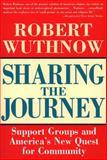 Sharing the Journey, Robert Wuthnow, 0684826232
