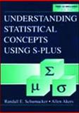 Understanding Statistical Concepts Using S-Plus, Schumacker, Randall E. and Akers, Allen, 0805836233