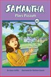 Samantha Plays Possum, Daisy Griffin, 1484126238
