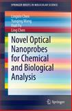 Novel Optical Nanoprobes for Chemical and Biological Analysis, Chen, Lingxin and Wang, Yunqing, 366243623X