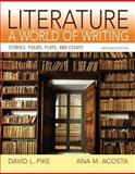 Literature : A World of Writing: Stories, Poems, Plays, Essays, Pike, David L. and Acosta, Ana M., 020588623X