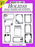 Ready to Use Holiday Small Frames and Borders, Susan L. Ruff, 0486296237