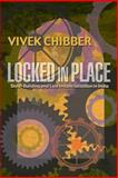 Locked in Place : State-Building and Late Industrialization in India, Chibber, Vivek, 0691126232