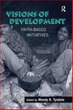 Visions of Development : Faith-Based Initiatives, , 0754656233