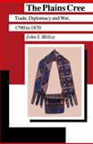 The Plains Cree, John S. Milloy, 088755623X
