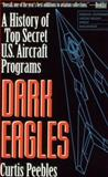 Dark Eagles, Curtis Peebles, 0891416234