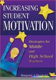 Increasing Student Motivation : Strategies for Middle and High School Teachers, , 1412906237