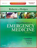 Clinical Procedures in Emergency Medicine : Expert Consult - Online and Print, Roberts, James R. and Hedges, Jerris R., 1416036237