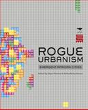 Rogue Urbanism : Emergent African Cities, Pieterse, Edgar and Simone, AbdouMaliq, 1431406236