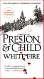 White Fire, Douglas Preston and Lincoln Child, 1455576239