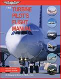 The Turbine Pilot's Flight Manual, Gregory N. Brown and Mark J. Holt, 1560276231