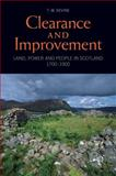 Clearance and Improvement : Land, Power and People in Scotland, 1700-1900, Devine, T. M., 1906566232