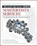 Microsoft SQL Server 2008 R2 Master Data Services, Graham, Tyler and Selhorn, Suzanne, 007175623X