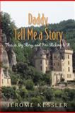 Daddy, Tell Me a Story, Jerome Kessler, 1475296231
