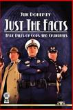 Just the Facts:True Tales of Cops and Criminals, Jim Doherty, 1499126239