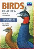Birds of Africa, South of the Sahara, Ian Sinclair and Peter Ryan, 1770076239