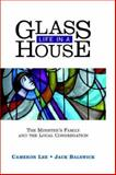 Life in a Glass House : The Minister's Family and the Local Congregation, Lee, Cameron and Balswick, Jack, 1881266230