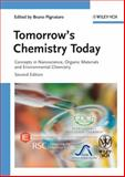 Tomorrow's Chemistry Today : Concepts in Nanoscience, Organic Materials and Environmental Chemistry, Pignataro, Bruno, 3527326235