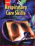 Respiratory Care Skills for Health Care Personnel, Grove, Daniel W. and Colbert, Bruce J., 0078226236