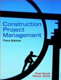 Construction Project Management, Gould, Frederick and Joyce, Nancy, 0131996231