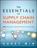 The Essentials of Supply Chain Management : New Business Concepts and Applications, Min, Hokey, 0134036239