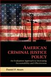 American Criminal Justice Policy : An Evaluation Approach to Increasing Accountability and Effectiveness, Mears, Daniel P., 052174623X