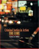 Criminal Justice in Action : The Core, Gaines, Larry K. and Miller, Roger LeRoy, 0534616232