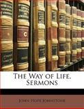 The Way of Life, Sermons, John Hope Johnstone, 1142926230