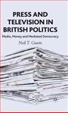 Press and Television in British Politics : Media, Money and Mediated Democracy, Gavin, Neil T. and Gavin, Neil, 1403906238