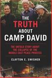 Truth about Camp David, Clayton E. Swisher, 1560256230