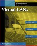 Virtual LANs : Construction, Operation, Utilization, Smith, Marina, 0079136230