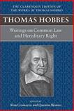 Thomas Hobbes : Writings on Common Law and Hereditary Right, , 0199236232