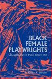 Black Female Playwrights : An Anthology of Plays Before 1950, , 0253206235