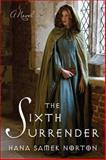 The Sixth Surrender, Hana Samek Norton, 0452296234
