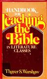 Handbook for Teaching the Bible in Literature Classes, Thayer S. Warshaw, 0687166233