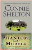 Phantoms Can Be Murder: Charlie Parker Mystery #13, Connie Shelton, 1477496238