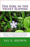 The Girl in the Velvet Slippers, Val Brown, 1494776235
