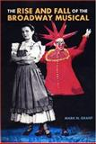 The Rise and Fall of the Broadway Musical, Mark Grant, 1555536239