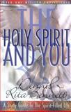 The Holy Spirit and You : A Guide to the Spirit-Filled Life, Bennett, Dennis and Bennett, Rita, 0882706233